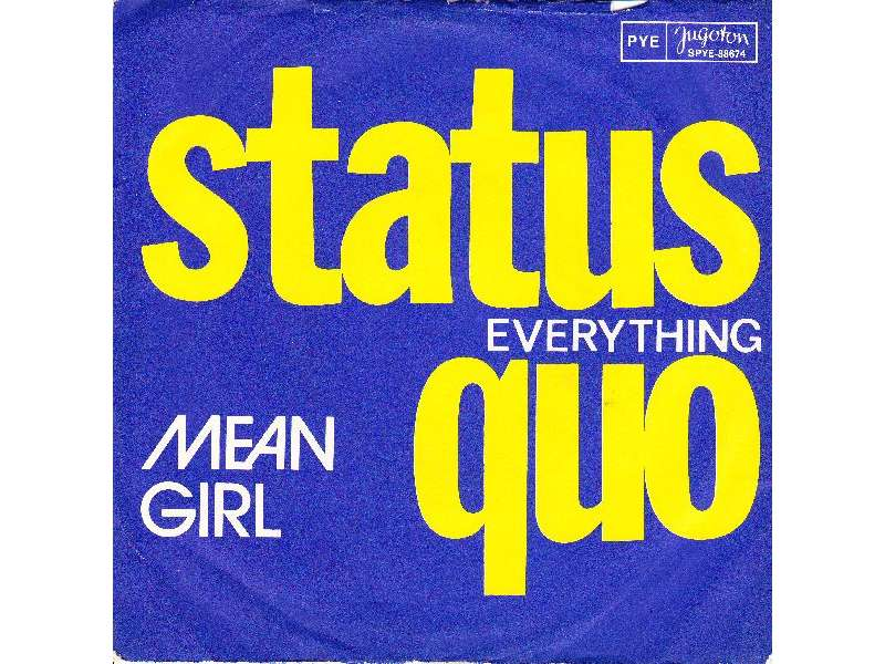 Status Quo - Mean Girl / Everything