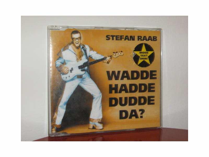 Stefan Raab - Wadde Hadde Dudde Da?