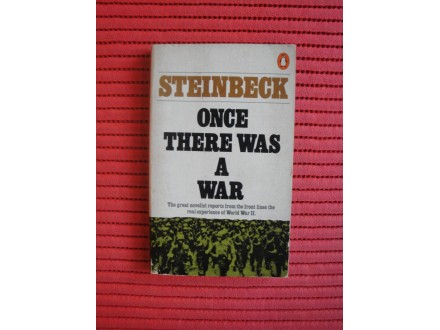 Steinbeck - Once there was a war