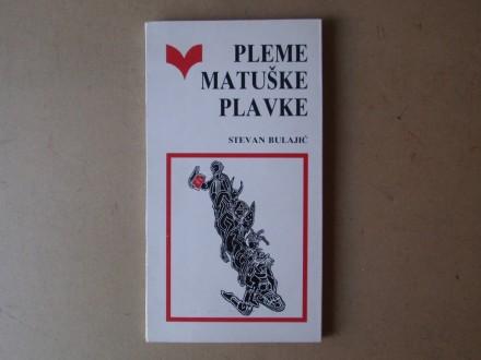 Stevan Bulajić - PLEME MATUŠKE PLAVKE