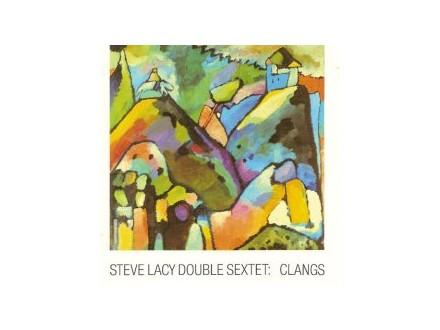 Steve Lacy Double Sextet - Clangs
