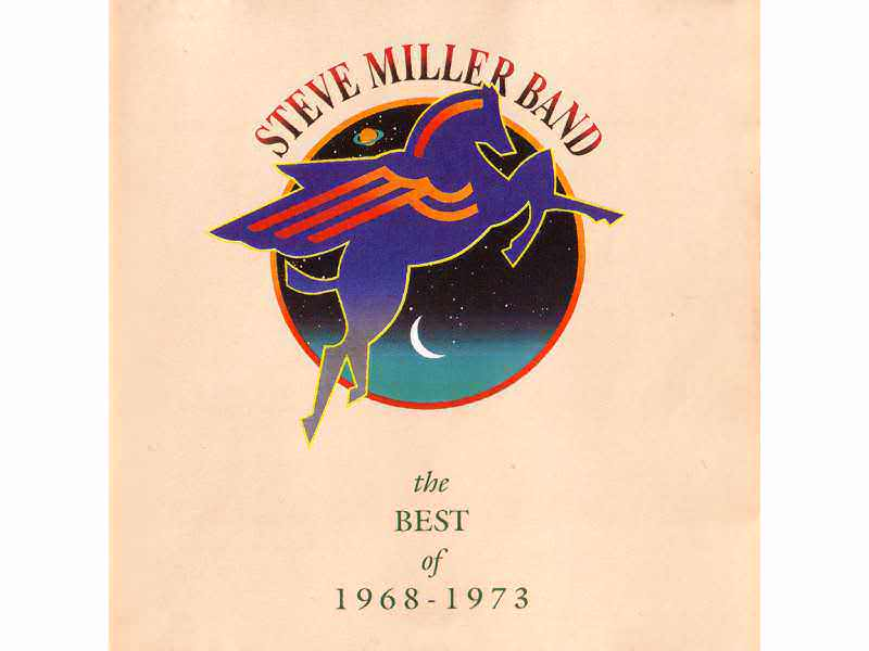 Steve Miller Band - The Best Of 1968 - 1973