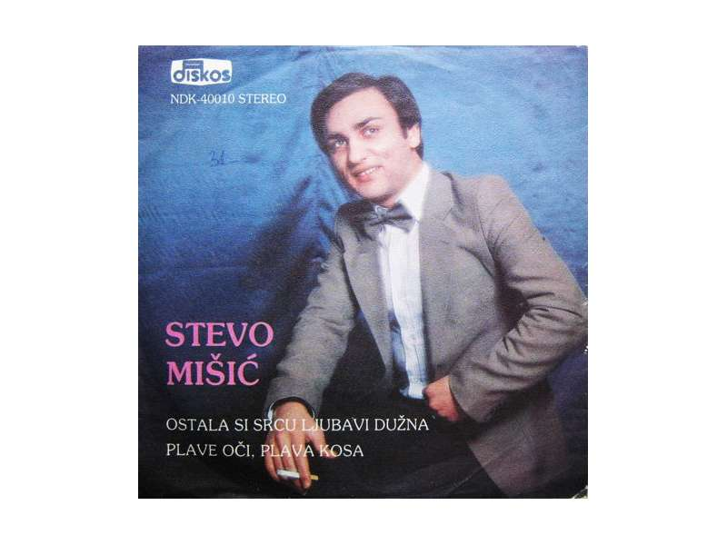 Stevo Mišić - Ostala Si Srcu Ljubavi Dužna / Plave Oči, Plava Kosa