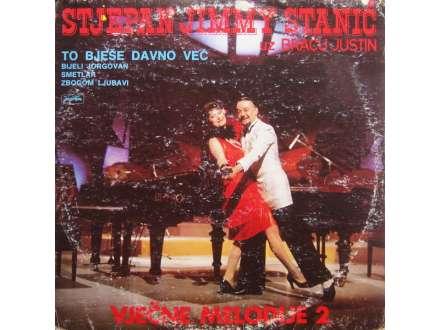 Stjepan `Jimmy` Stanić - To Bješe Davno Već - Vječne Melodije II