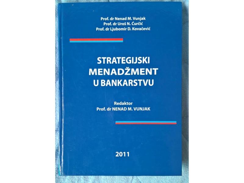 Strategijski menadžment u bankarstvu - Nenad M.Vunjak