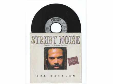 Street Noise - OUR PROBLEM