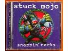 Stuck Mojo - Snappin` Necks