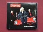 Stupidity - I NEED YOU...LIKE I NEED A HOLE IN MY HEAD