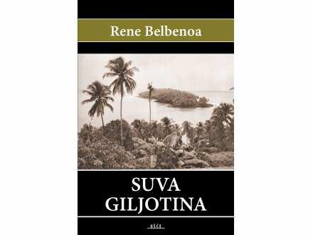 Suva giljotina - Rene Belbenoa