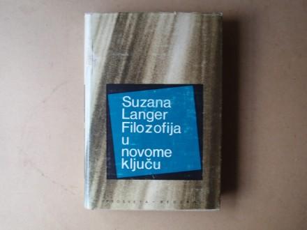 Suzana Langer - FILOZOFIJA U NOVOME KLJUČU