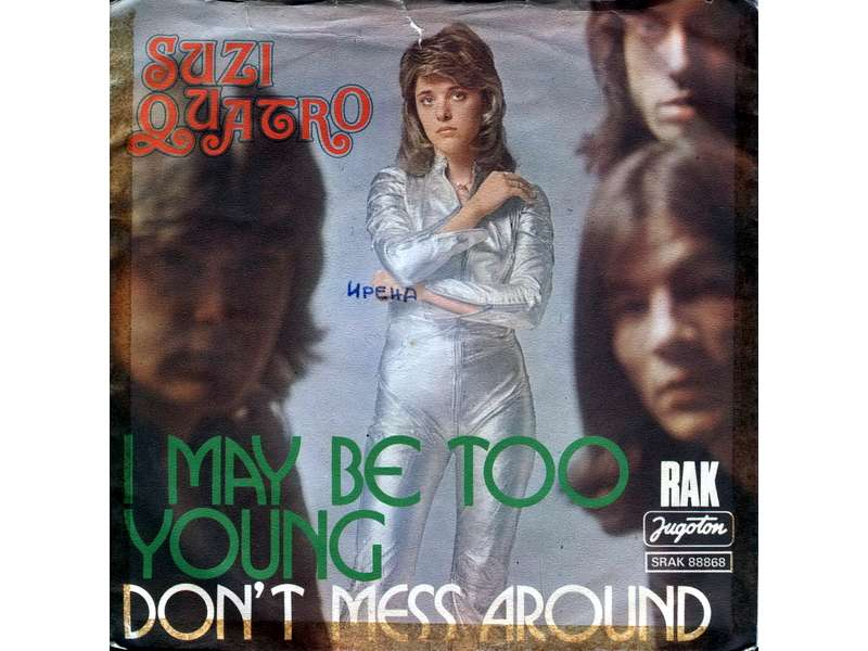 Suzi Quatro - I May Be Too Young / Don`t Mess Around