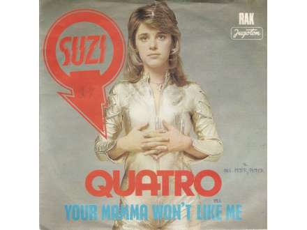Suzi Quatro - Your Mamma Won`t Like Me