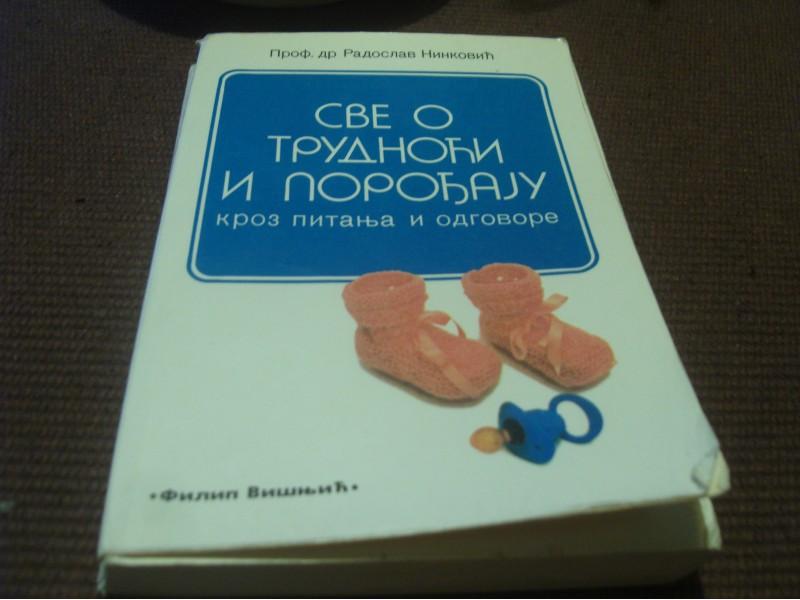 Sve o trudnoći i porođaju - Radoslav Ninković