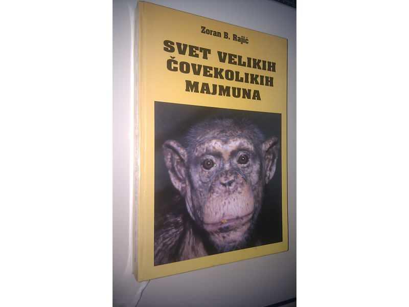 Svet velikih covekolikih majmuna - Zoran B. Rajic