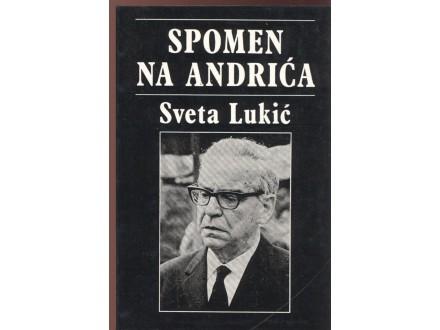 Sveta Lukić: Spomen na Andrića