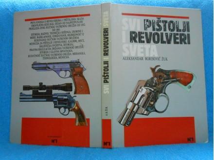 Svi pištolji  i revolveri sveta Aleksandar Borisović Žu