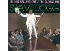 Swamp Dogg - I`m Not Selling Out / I`m Buying In! NOVO