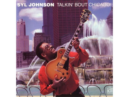 Syl Johnson - Talkin` Bout Chicago!
