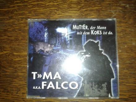 T»MA, Falco - Mutter, Der Mann Mit Dem Koks Ist Da.
