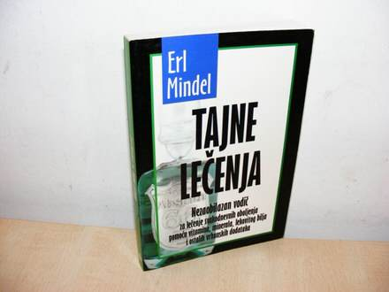 TAJNE LEČENJA  Erl Mindel  (besplatna dostava)