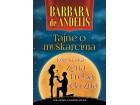 TAJNE O MUŠKARCIMA KOJE SVAKA ŽENA TREBA DA ZNA - Barbara de Anđelis