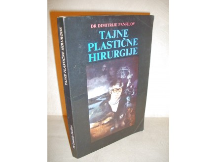 TAJNE PLASTIČNE HIRURGIJE - Dimitrije Panfilov