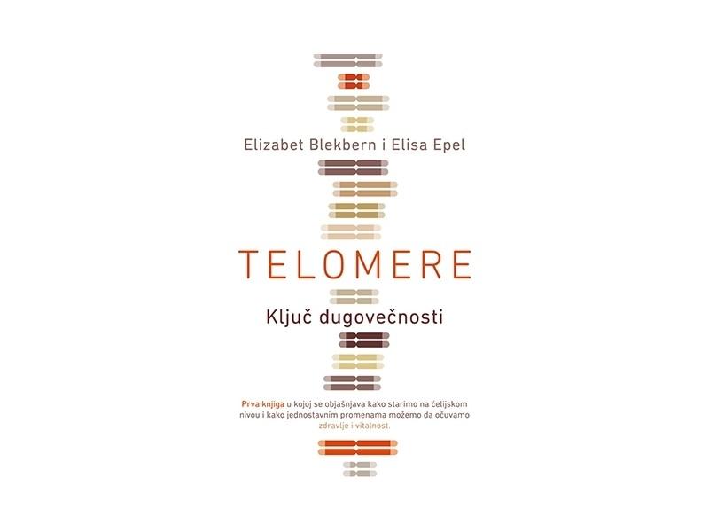 TELOMERE - Elizabet Blekbern, Elisa Epel