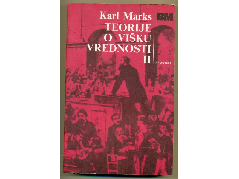 TEORIJE O VIŠKU VREDNOSTI  I, II, III  Karl Marks