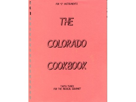 """THE COLORADO COOKBOOK FOR """"C"""" INSTRUMENTS,TASTY TUNES F"""