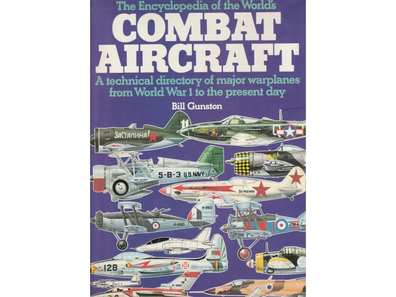THE ENCYCLOPEDIA OF THE WORLD`S COMBAT AIRCRAFT