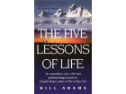 THE FIVE LESSONS OF LIVE-Bill Adams
