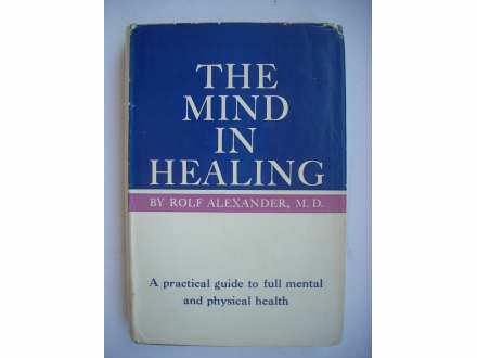 THE MIND IN HEALING - Rolf Aleksander