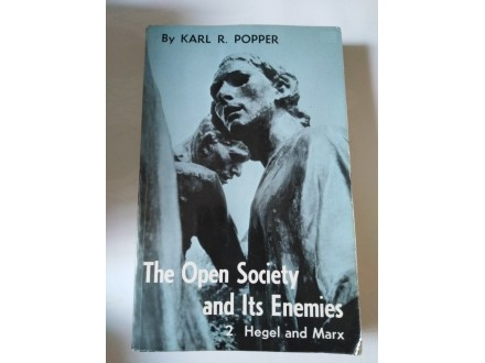 THE OPEN SOCIETY AND ITS ENEMIES - HEGEL AND MARKS
