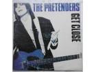 THE PRETENDERS - GET CLOSE