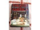 THEATER IN AMERICA - Mary C. Henderson, KAPITALNO