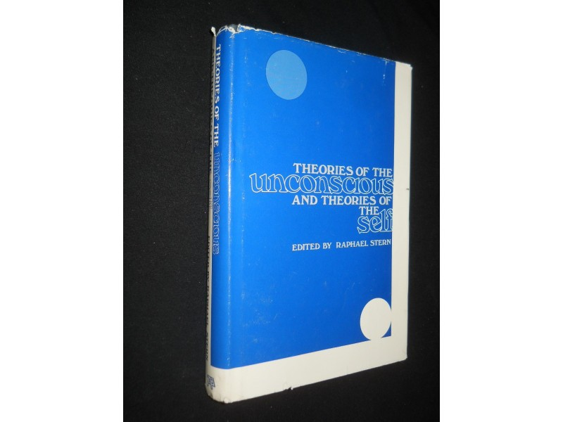 THEORIES OF THE UNCONSCIOUS AND THEORIES OF THE SELF