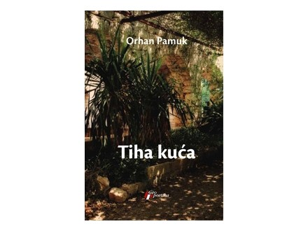 TIHA KUĆA - Orhan Pamuk