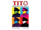 TITO - NEISPRIČANE PRIČE - Denis Kuljiš, William Klinger
