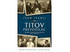 TITOV PREVODILAC - Ivan Ivanji
