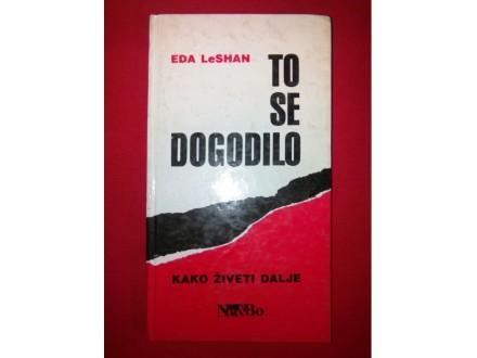 TO SE DOGODILO Eda Le Shan