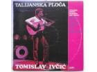 TOMISLAV  IVCIC  -  TALIJANSKA  PLOCA