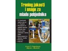 TRENING JAKOSTI I SNAGE ZA MLADE POBJEDNIKE - Grupa autora