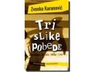 TRI SLIKE POBEDE - Zvonko Karanović