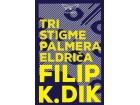 TRI STIGME ZA PALMERA ELDRIČA - Filip K. Dik