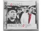 TROVACI  -  MALO MORGEN