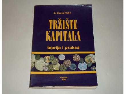 TRZISTE KAPITALA - Zivota Ristic