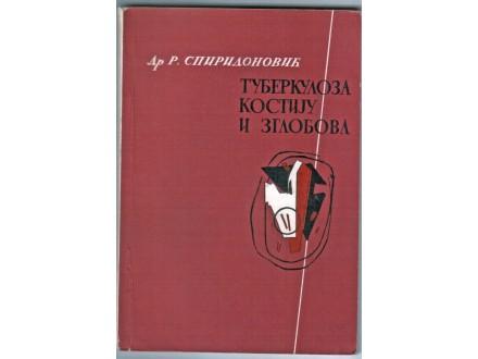 TUBERKOLOZA KOSTIJU I ZGLOBOVA, DR. R. SPIRIDONOVIĆ