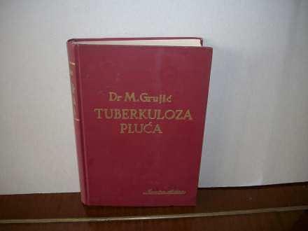 TUBERKULOZA PLUĆA - Dr Milić M. Grujić