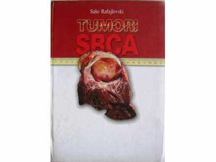 TUMORI SRCA  -  Sašo Rafajlovski