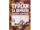 TURSKI ZA DEMBELE - turcizam za turcizam - Boris Hlebec